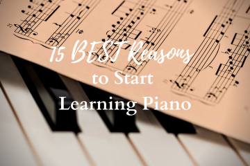 15 Best Reasons to start learning piano