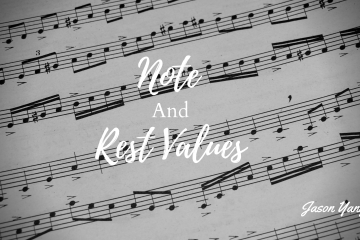 Note and Rest Values - Jason Yang Pianist