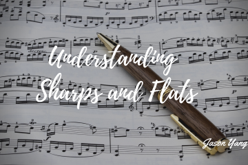 Understanding Sharps and Flats Jason Yang Pianist