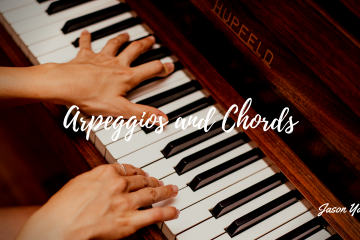 Arpeggios and Chords - Jason Yang Pianist