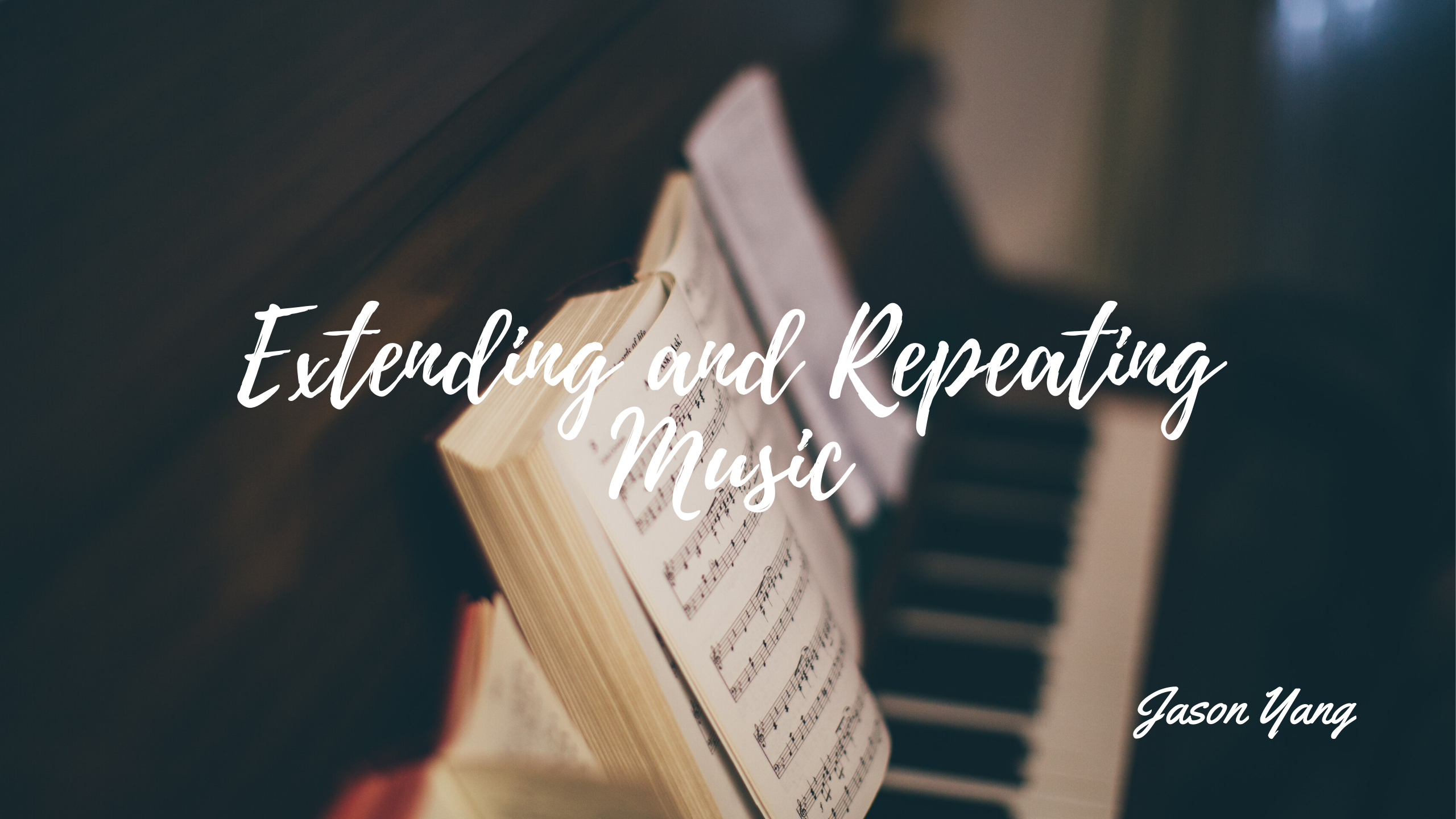 Extending and Repeating notes - Jason Yang Pianist