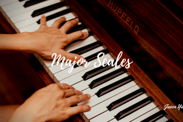 Major scales - one octave and two octaves - Jason Yang Pianist