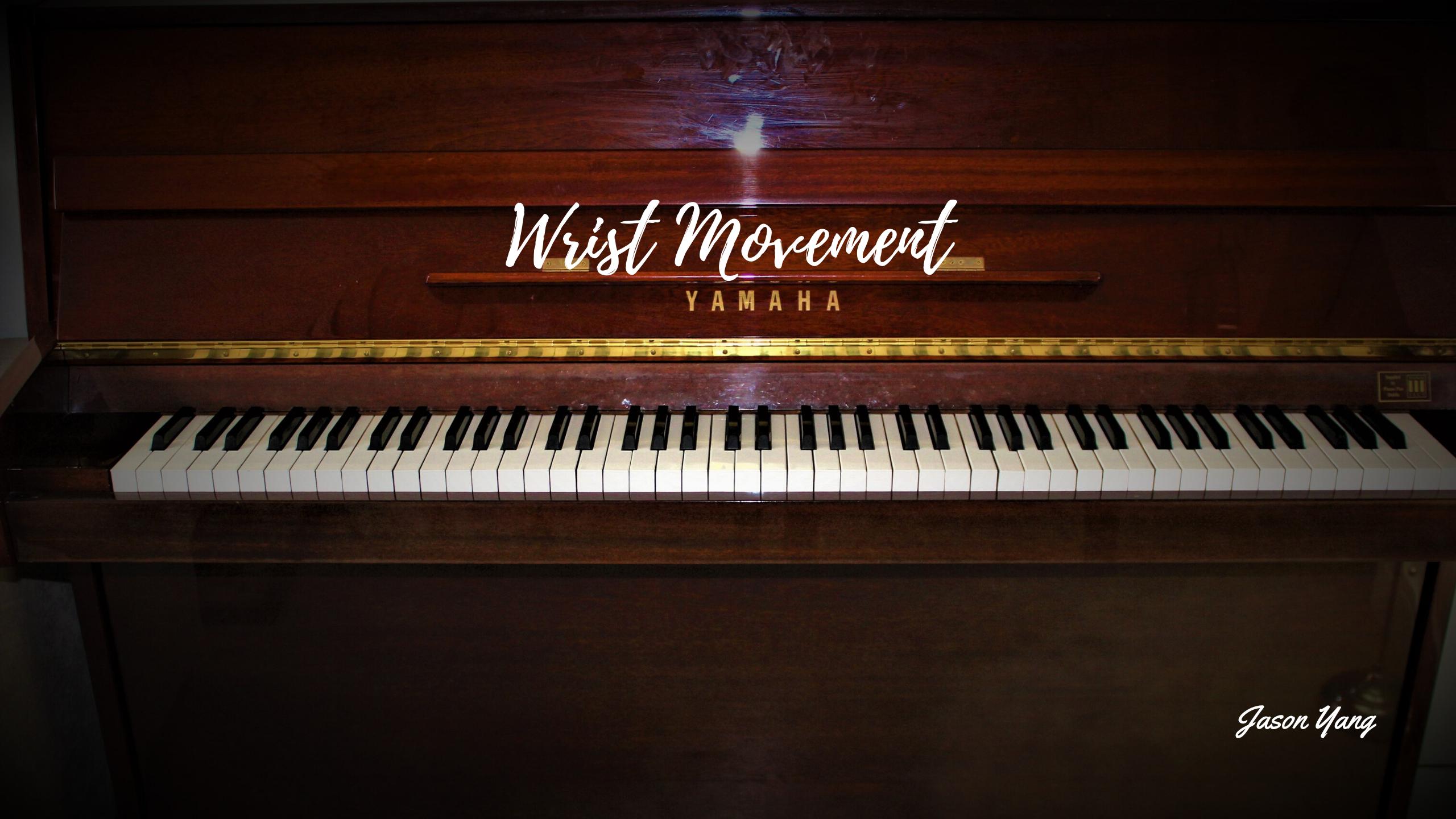 Wrist Movement - Jason Yang Pianist